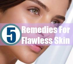 5 Remedies for Flawless Skin Text