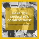 Signs You Should be a Cosmetologist Blog Post Image
