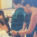 Is Cosmetology School Hard? Blog Post Image